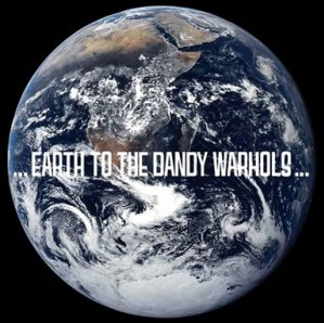 the dandy warhols   earth to the dandy warhols Album Review: The Dandy Warhols   ...Earth to the Dandy Warhols