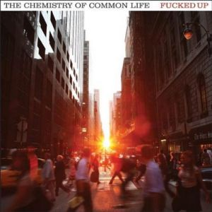 fucked up the chemistry of common life The 50 Albums That Shaped Punk Rock