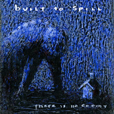 thereisnoenemy All you need to know about Built to Spills new album, There Is No Enemy