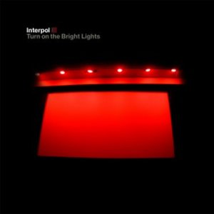 1199755734 turn on the bright lights interpol 480 CoS Top of the Decade: The Albums
