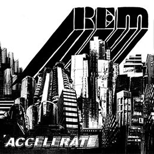 rem accelerate CoS Top of the Decade: The Albums