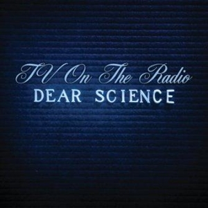 tv on the radio dear science cover CoS Top of the Decade: The Albums