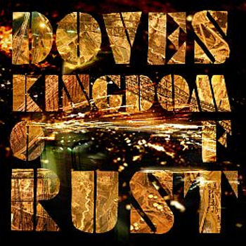 doves kingdom of rust CoS Year End Report: The Top 100 Albums of 09: 100 76
