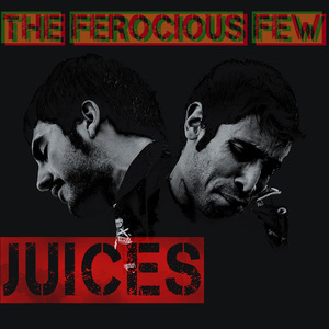 juices The Ferocious Few to release debut on Birdman Records