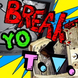 Break Yo TV