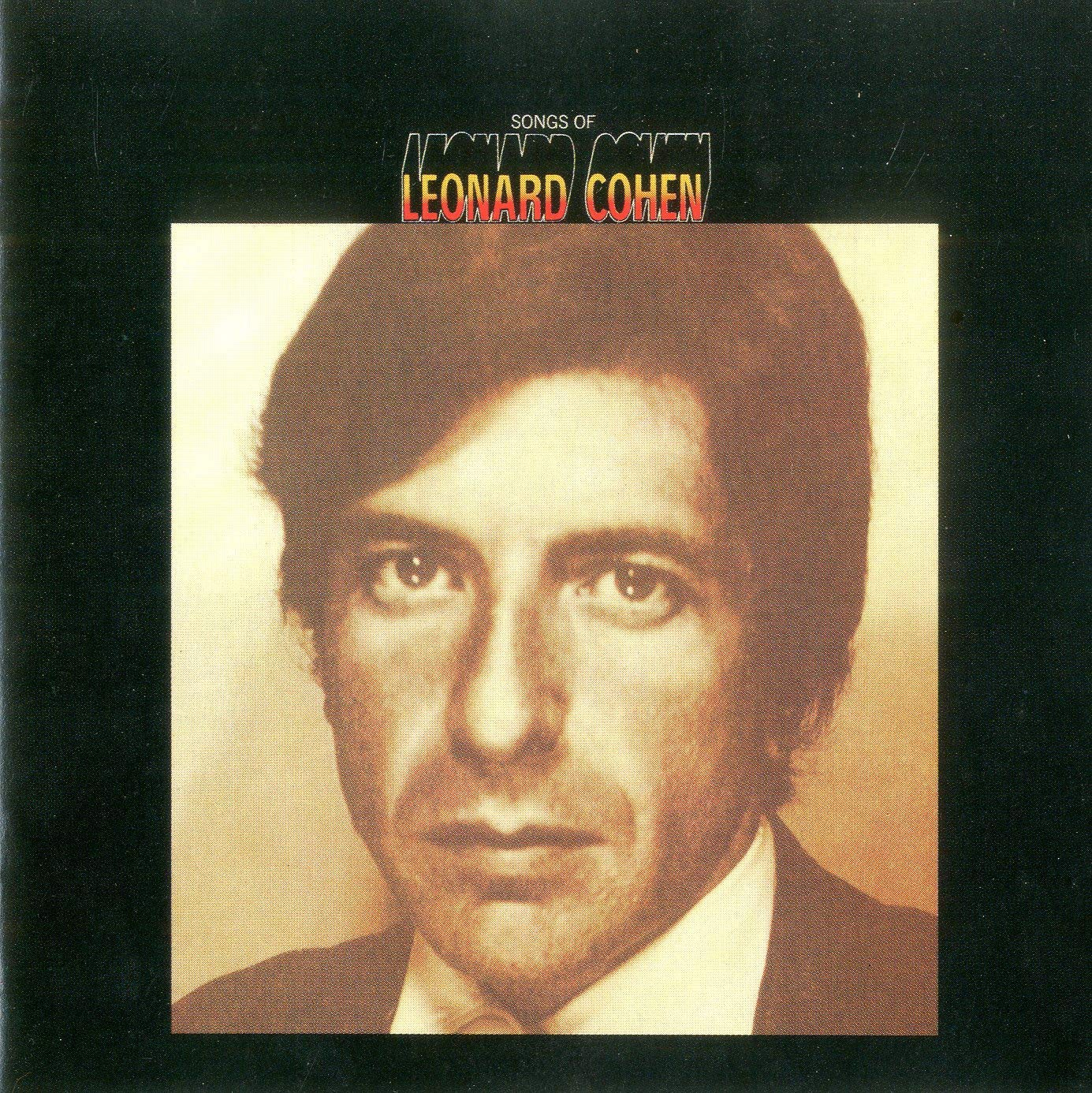 Leonard Cohen Songs of Leonard Cohen The 100 Greatest Albums of All Time