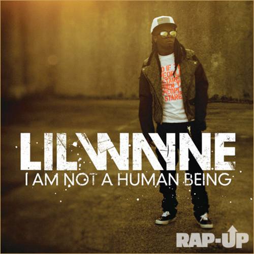 i am not a human being How The Caged Bird Still Raps: Lil Waynes Career In Lockup