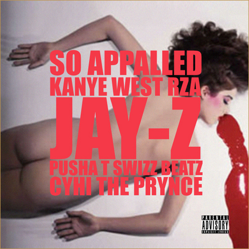kanyeappalled Check Out: Kanye West   So Appalled (feat. Jay Z, Pusha T, RZA, Swizz Beatz, Cyhi the Prynce)