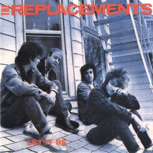 replacements let it be 300x300 Consequence of Sounds Top 100 Albums Ever