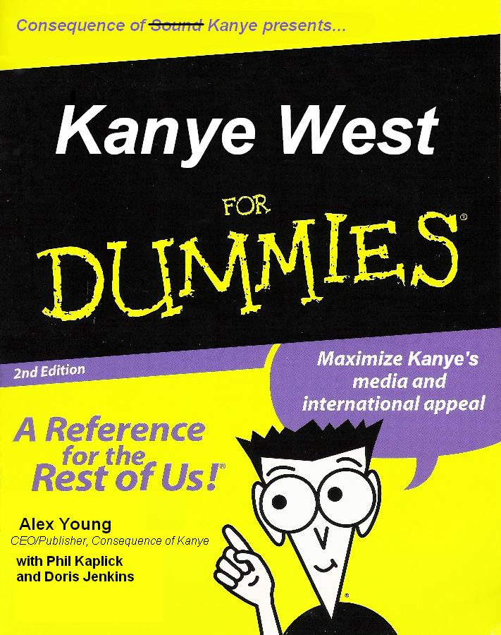 consequenceofkanye Consequence of Kanye: A Dummys Guide to Kanye Wests current projects
