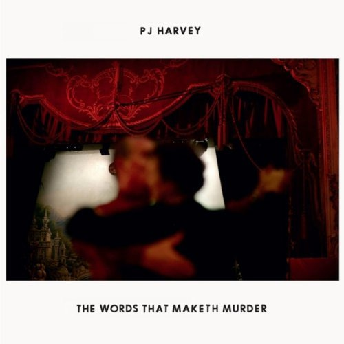 "Check Out: PJ Harvey   ""The Words That Maketh Murder"""