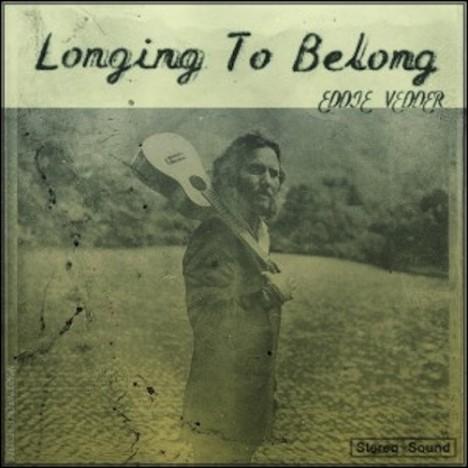 """eddie vedder longing to belong Check Out: Eddie Vedder   """"Longing to Belong"""""""