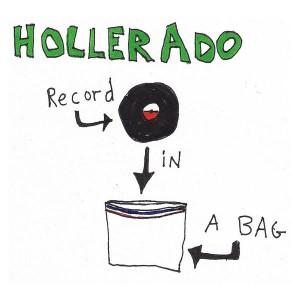 hollerado record in a bag 300x300 Hollerado: A Guaranteed Good Time!