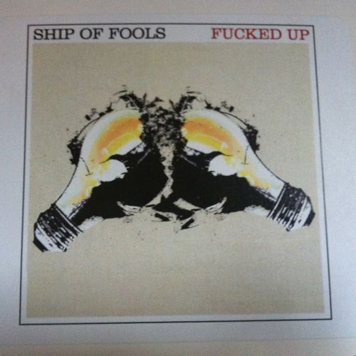 fucked up ship of fools Check Out: Fucked Up   Ship of Fools
