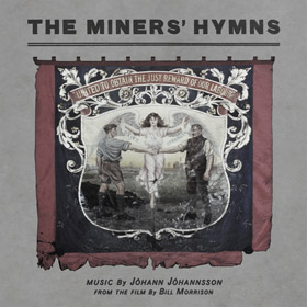 New Album The Miners' Hymns by Jóhann Jóhannson