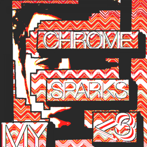 chrome sparks Check Out: Chrome Sparks   Doubt, No