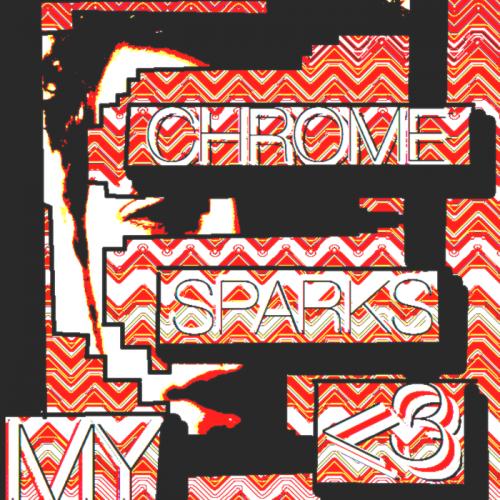 chrome sparks Check Out: Chrome Sparks   Doubt, No