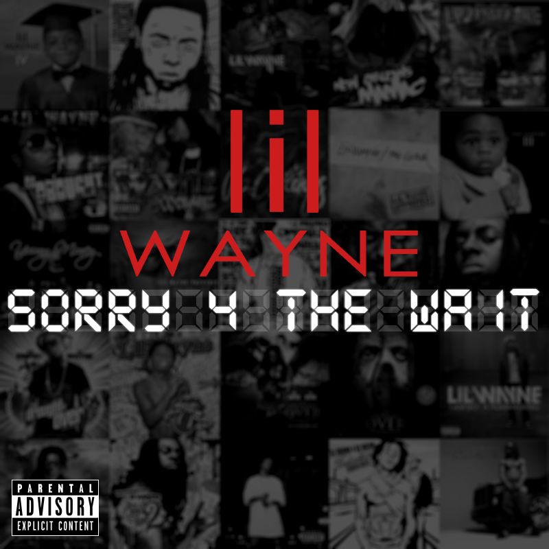 """lil wayne sorry 4 the wait Check Out: Lil Wayne   """"Tunechi's Back"""""""