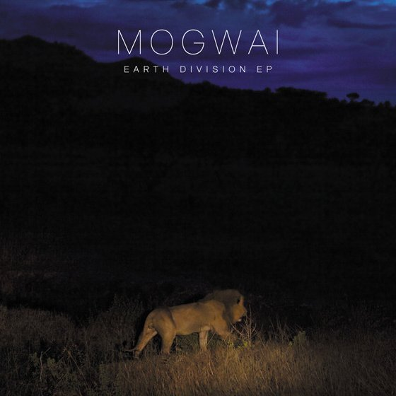 Mogwai announces new EP: Earth Division