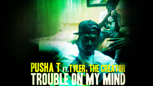 pusha t tyler the creator Check Out: Pusha T feat. Tyler, the Creator   Trouble On My Mind