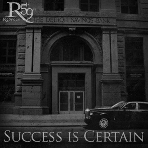 royce success is certain Royce da 59 details Success Is Certain tracklist, cameos