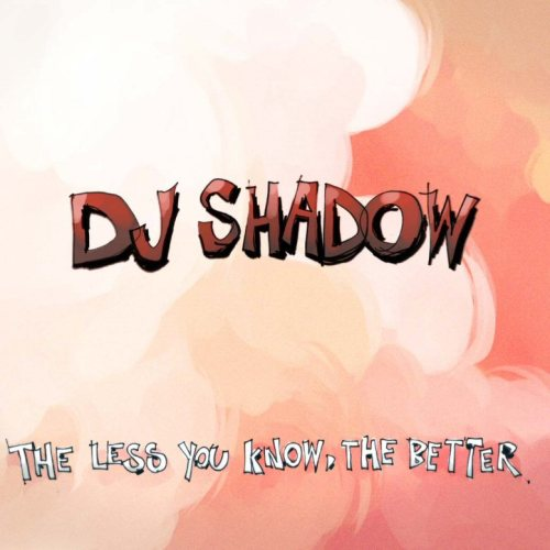 theless Check Out: DJ Shadow   Im Excited (feat. Afrikan Boy)