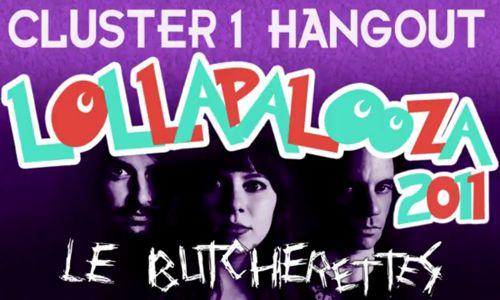le bucherettes cluster 1 Cluster 1 HANGOUT: Le Butcherettes at Lollapalooza 2011