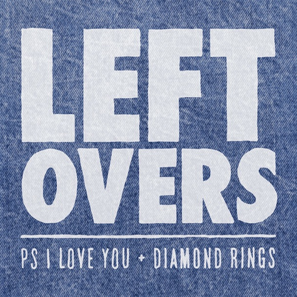 ps i love you diamond rings leftovers Video: PS I Love You & Diamond Rings   Leftovers