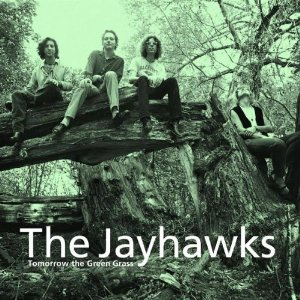 Dusting 'Em Off: The Jayhawks - Tomorrow the Green Grass ...