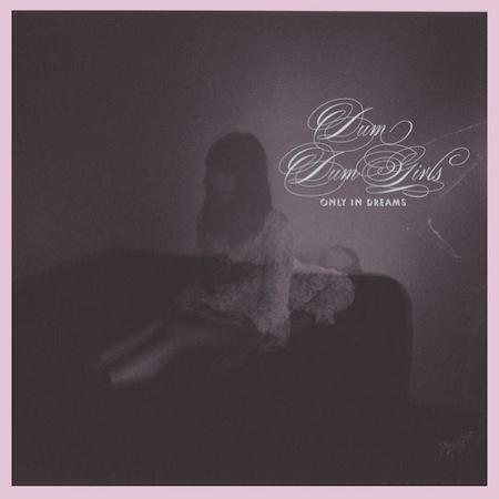 dum dum girls only in dreams Top 50 Songs of 2011