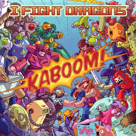 """kaboom Check Out: I Fight Dragons   """"Save World Get Girl"""" (CoS Premiere)"""
