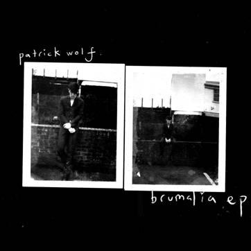 brumalia ep Patrick Wolf readies new EP: Brumalia