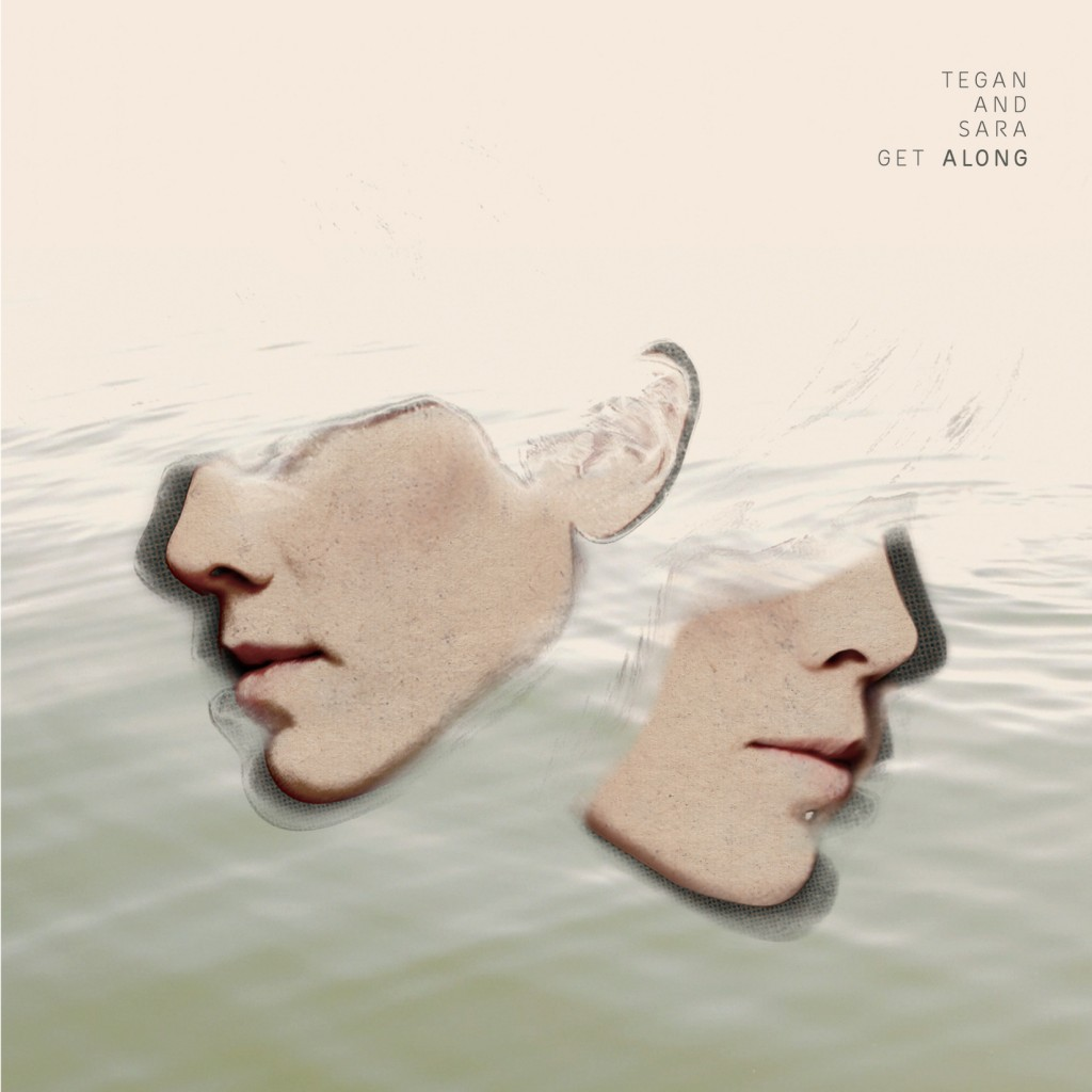 get along extralarge 1318354951224 1024x1024 Tegan and Sara announce DVD/CD package: Get Along