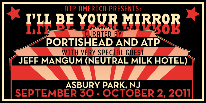 portishead mangum atp Festival Review: CoS at ATP Presents: I'll Be Your Mirror New Jersey