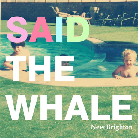 said5 Check Out: Said the Whale   New Brighton (CoS Premiere)