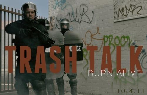 "trash talk burn alive Video: Trash Talk   ""Burn Alive"""