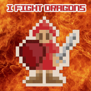 I fight dragons