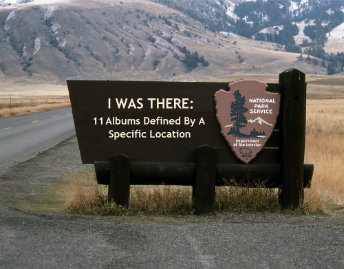 iwastherebanner1 I Was There: 11 Albums Defined by a Specific Location
