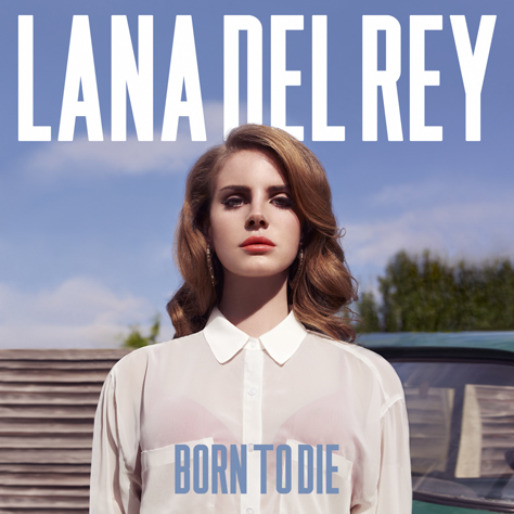 lana del rey born to die Check Out: Lana Del Rey   Born To Die