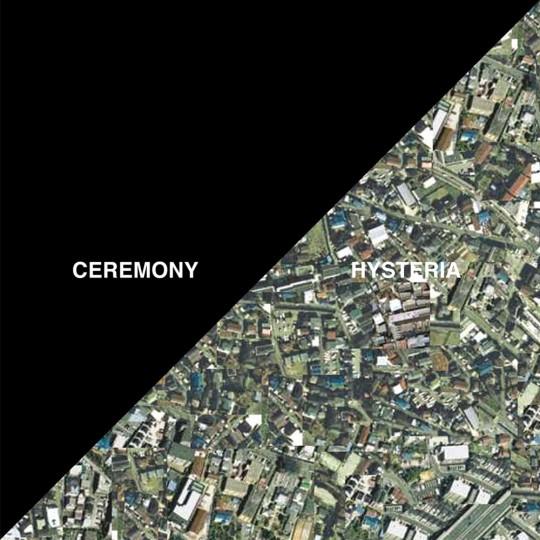 ceremony hysteria Check Out: Ceremony   Hysteria
