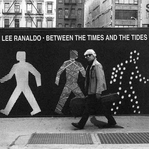 lee ranaldo between the times the tides Lee Ranaldo schedules tour with M. Ward, Disappears