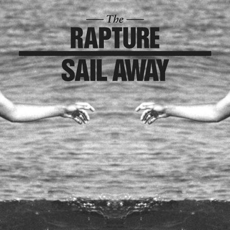 rapture sail away Check Out: Cut Copy remixes The Rapture