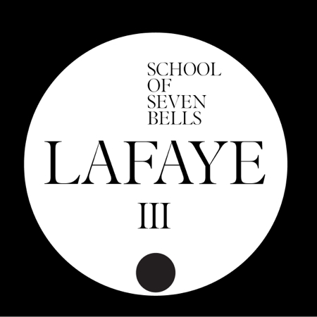 school of seven bells lafaye Check Out: School of Seven Bells   Lafaye