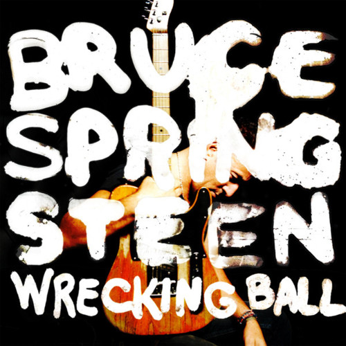 springsteen wrecking ball Bruce Springsteens new album, Wrecking Ball, out in March
