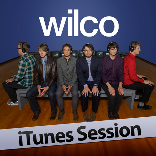 wilco itunes session 500 Wilco to release iTunes Session