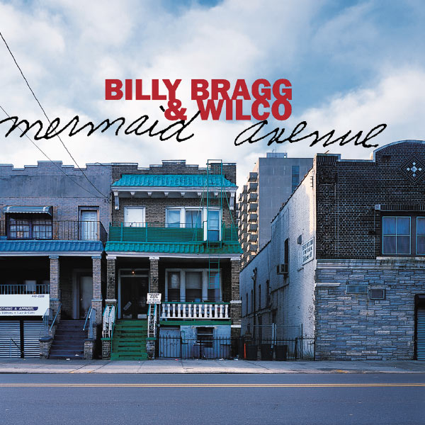 bragg wilco mermaid avenue Billy Bragg, Wilco to release Mermaid Avenue: The Complete Sessions