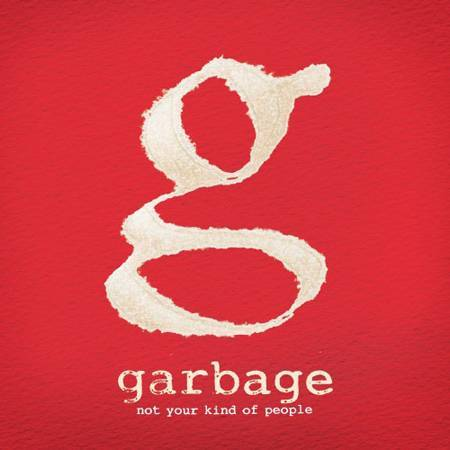 gabarge not your kind Check Out: Garbage   Blood For Poppies