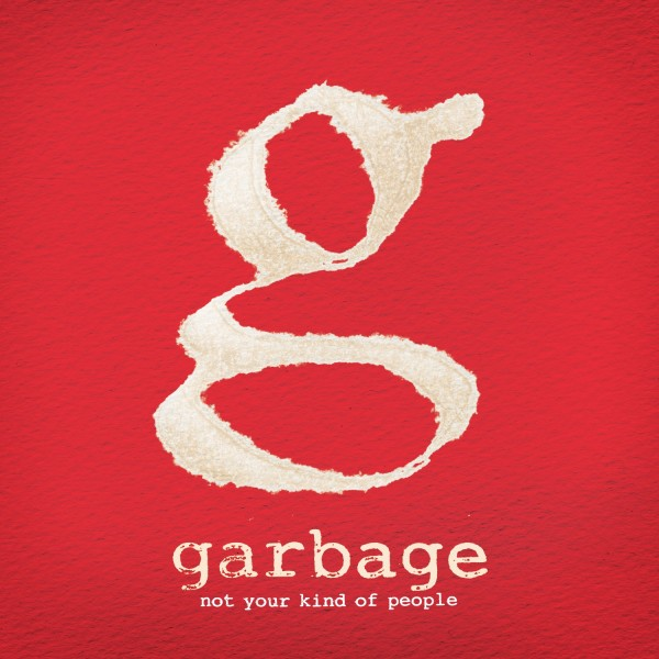 garbage not your kind of people e1332895448101 Stream: Garbage   Not Your Kind of People