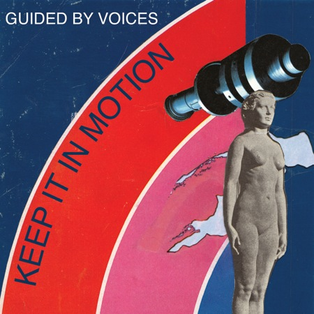 gbv keep it in motion Check Out: Guided By Voices   Keep It In Motion