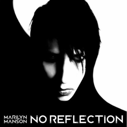 noreflection Check Out: Marilyn Manson   No Reflection